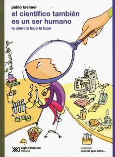 El científico también es un ser humano